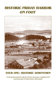 Historic Friday Harbor on Foot Walking Guide